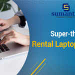Picking your Favorite from Super-thin Rental Laptops in Dubai