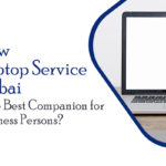 How Laptop Service Dubai is the Best Companion for Business Persons?