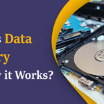 What is Data Recovery and How it Works?